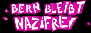 Bern bleibt nazifrei! Haltet Euch bereit für den 29. März 2014