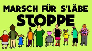 """Demo """"Marsch für s'Läbe Stoppe"""" am 15.9 in Bern"""