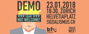Trump not welcome – Demo in Zürich am 23. Januar